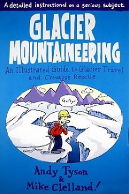 Glacier Mountaineering - An Illustrated Guide