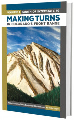 Making Turns in Colorado's Front Range - Volume 1